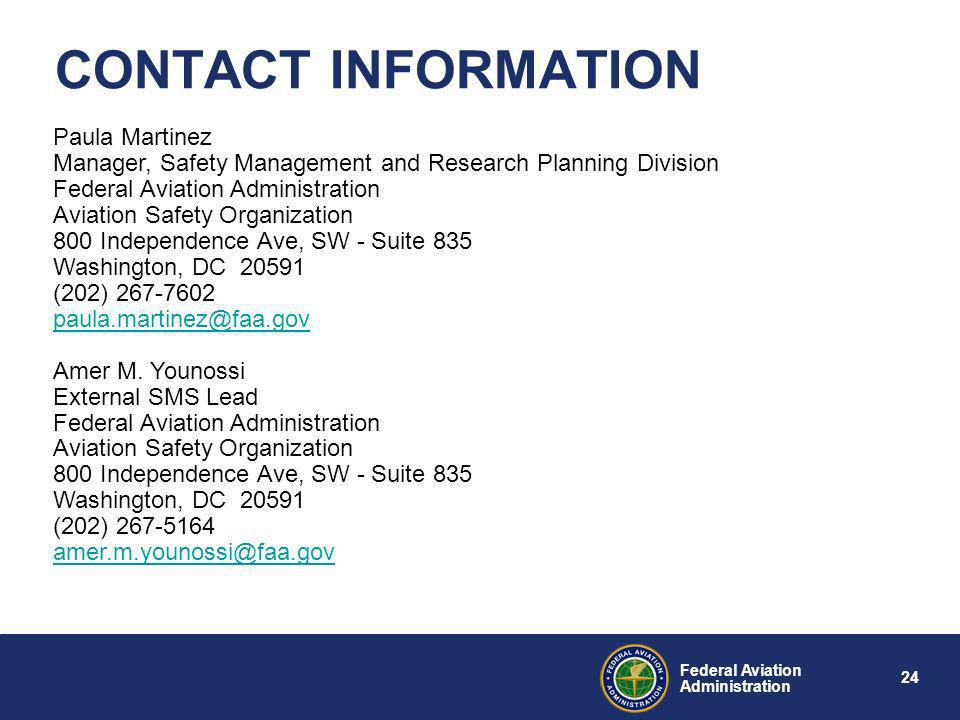 CONTACT INFORMATION Paula Martinez. Manager, Safety Management and Research Planning Division. Federal Aviation Administration.