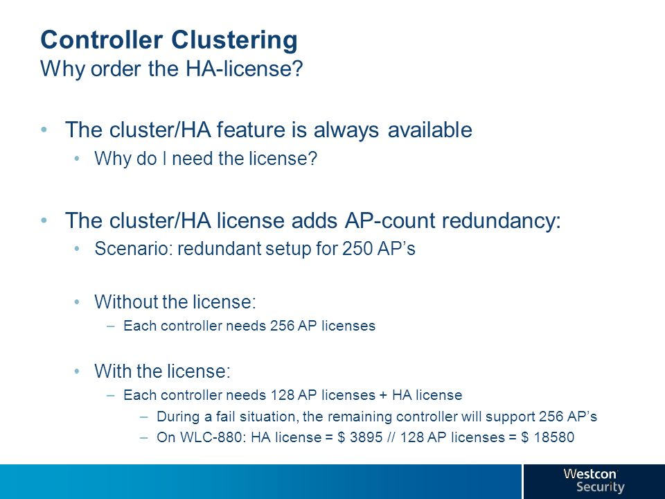 Controller Clustering Why order the HA-license