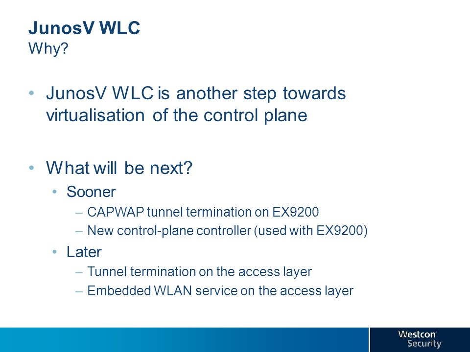 JunosV WLC is another step towards virtualisation of the control plane