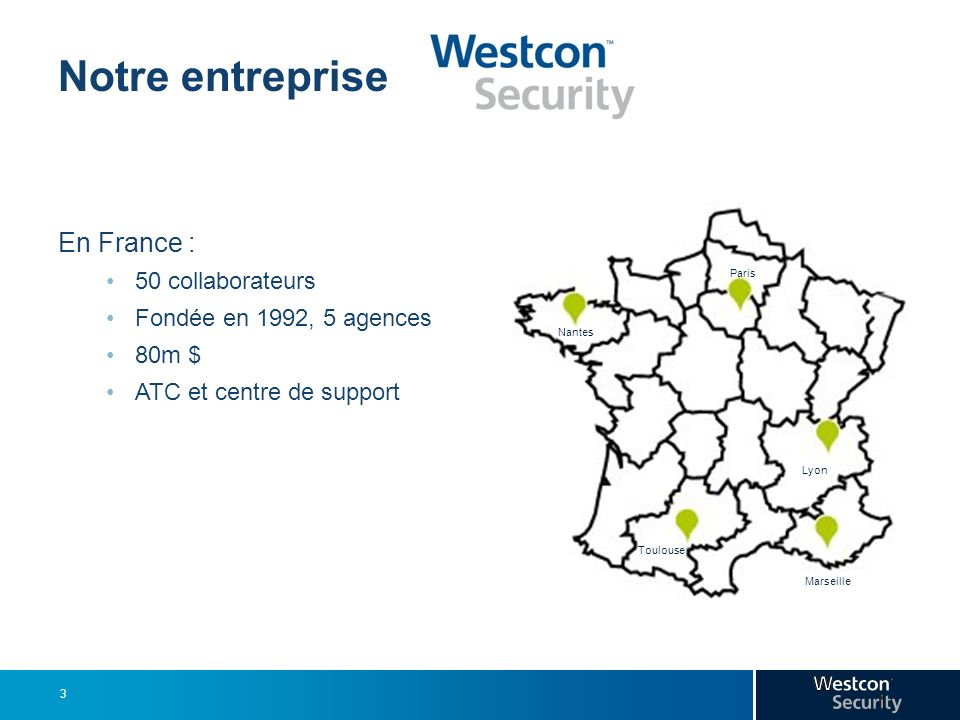 Our Company Notre entreprise En France : 50 collaborateurs