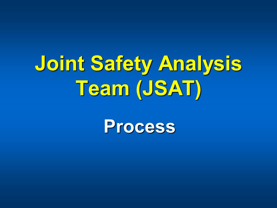 Joint Safety Analysis Team (JSAT)