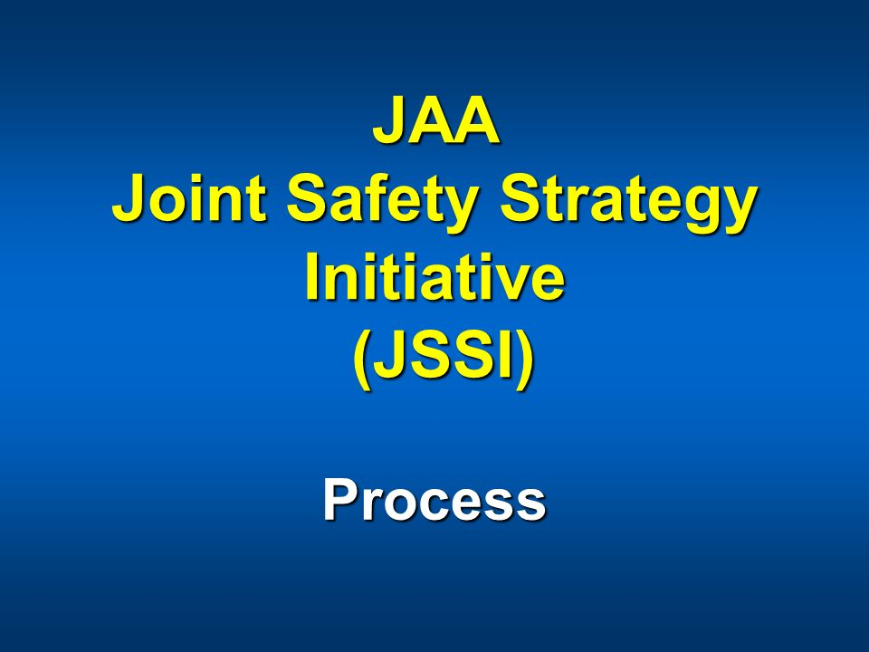 JAA Joint Safety Strategy Initiative (JSSI)