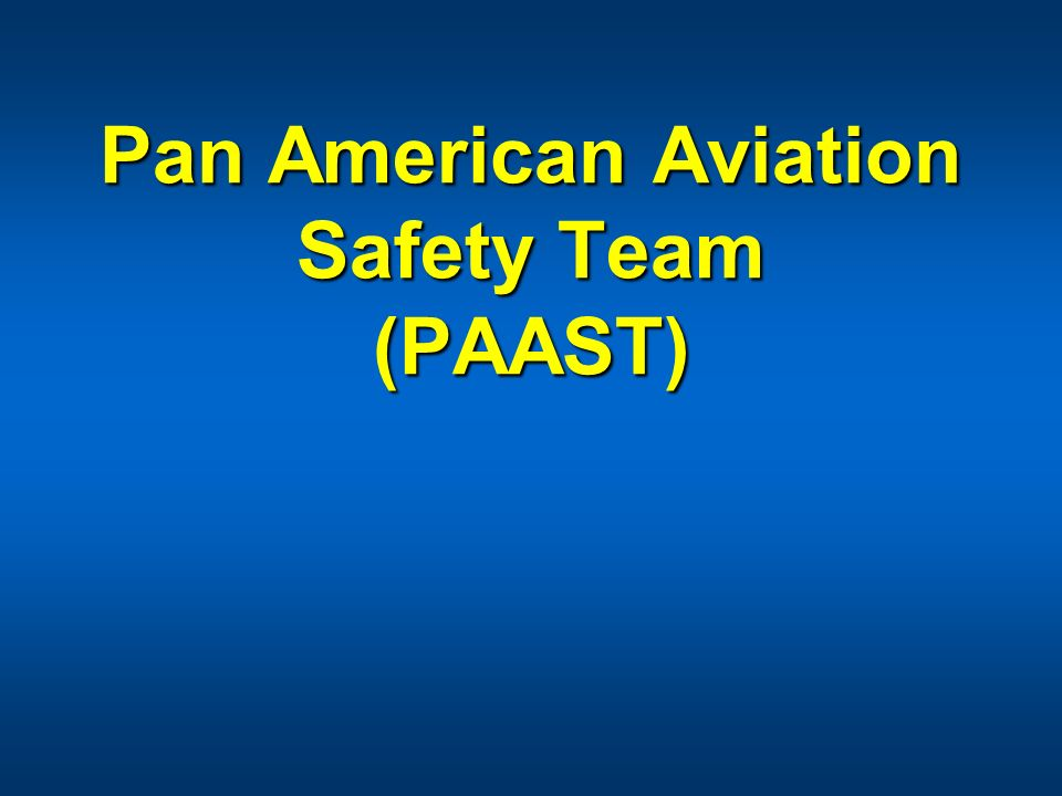 Pan American Aviation Safety Team (PAAST)