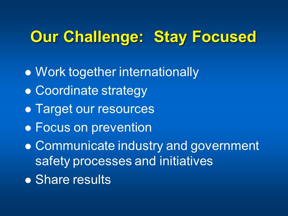 Our Challenge: Stay Focused