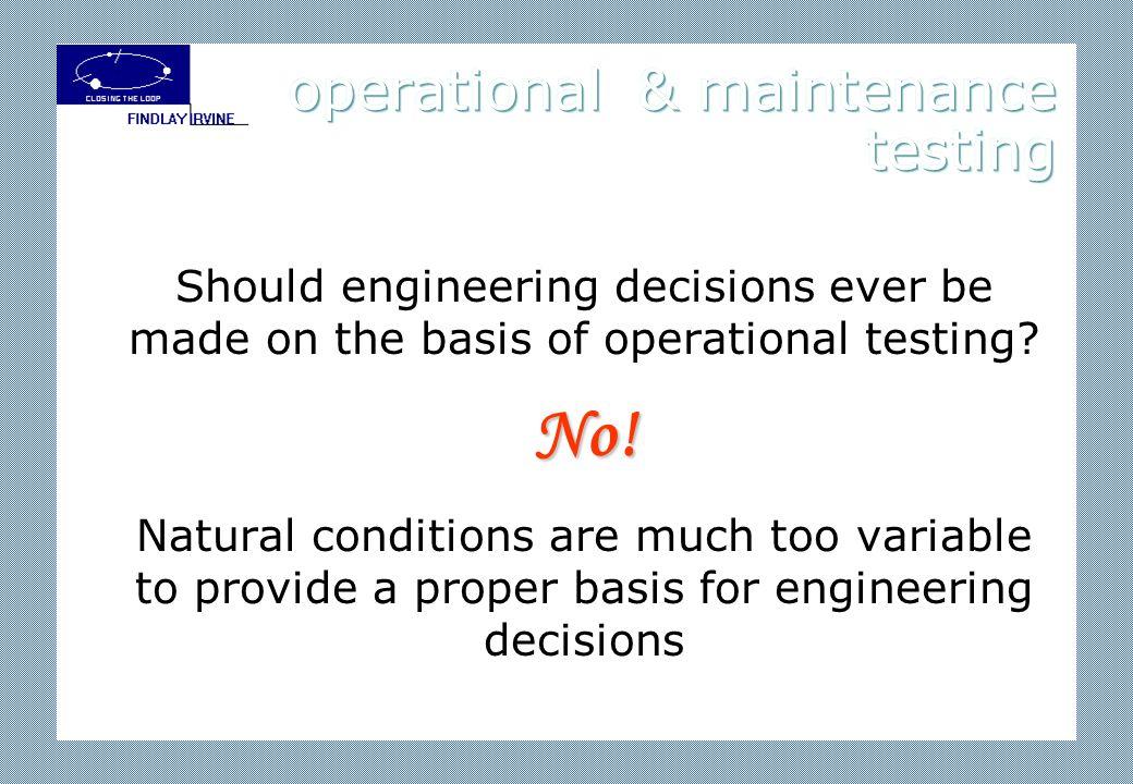 operational & maintenance testing