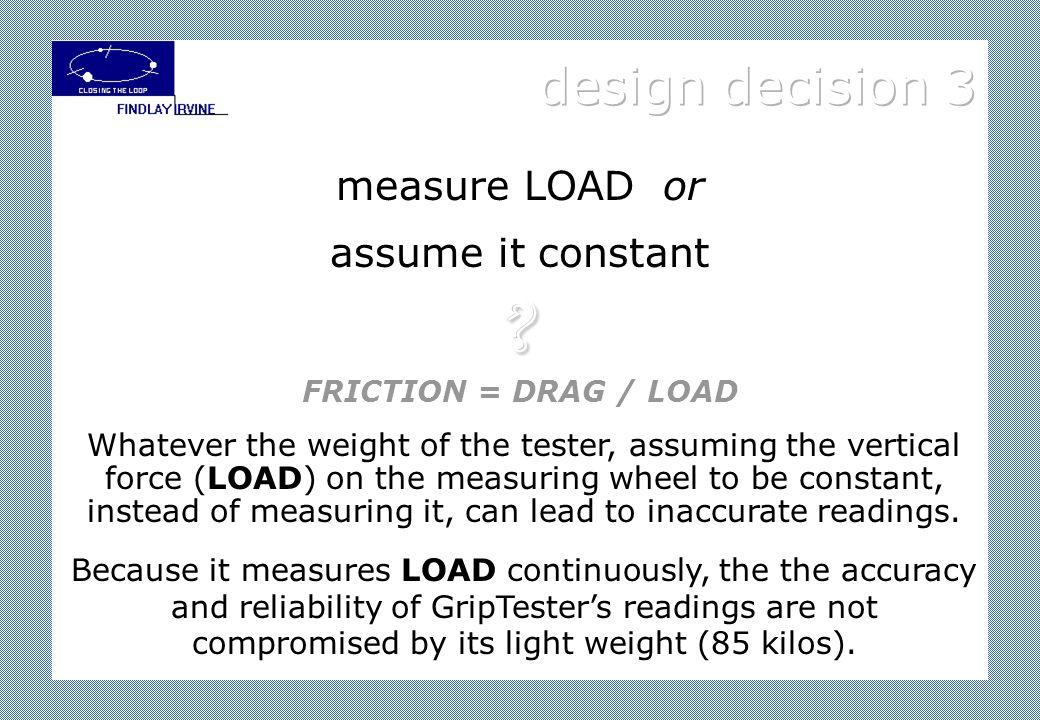 design decision 2 braked wheel or slewed (angled) wheel