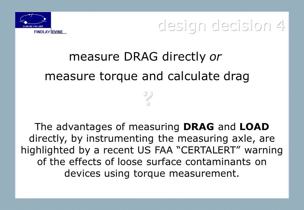 design decision 3 measure LOAD or assume it constant