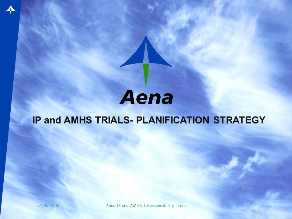 IP and AMHS TRIALS- PLANIFICATION STRATEGY