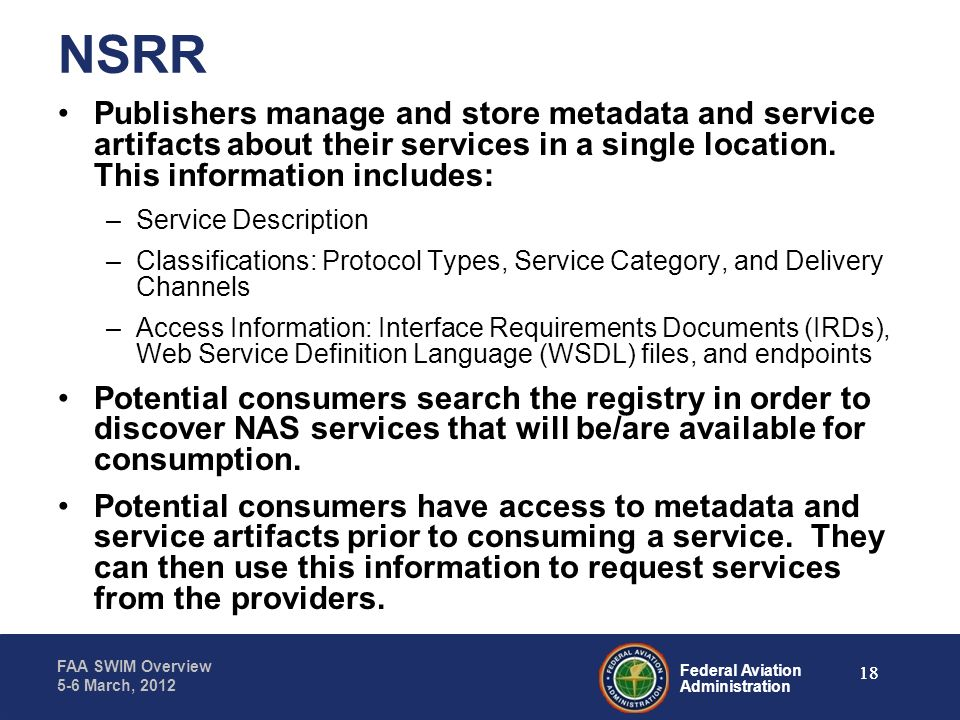 NSRR Publishers manage and store metadata and service artifacts about their services in a single location. This information includes:
