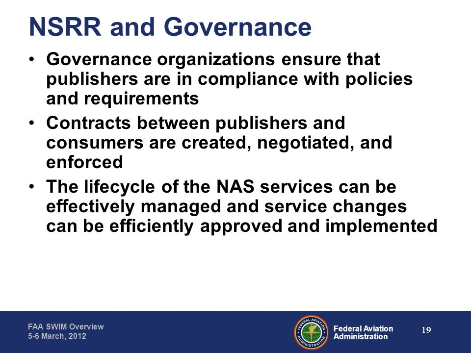 NSRR and Governance Governance organizations ensure that publishers are in compliance with policies and requirements.