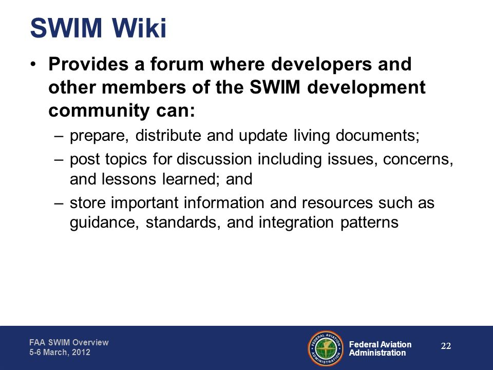 SWIM Wiki Provides a forum where developers and other members of the SWIM development community can: