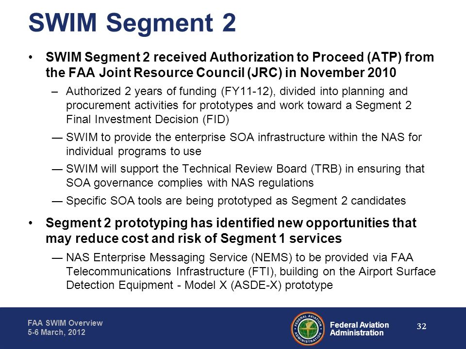 SWIM Segment 2 SWIM Segment 2 received Authorization to Proceed (ATP) from the FAA Joint Resource Council (JRC) in November