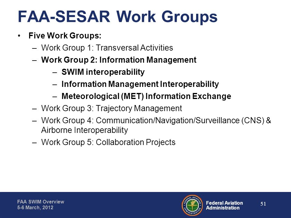 FAA-SESAR Work Groups Five Work Groups: