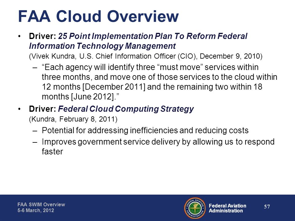 FAA Cloud Overview Driver: 25 Point Implementation Plan To Reform Federal Information Technology Management.