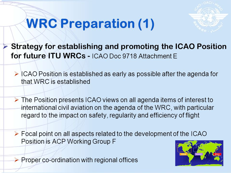 WRC Preparation (1) Strategy for establishing and promoting the ICAO Position for future ITU WRCs - ICAO Doc 9718 Attachment E.