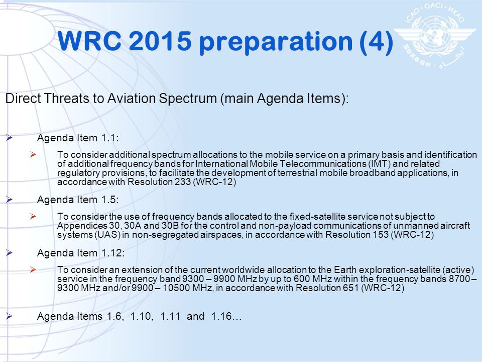 WRC 2015 preparation (4) Direct Threats to Aviation Spectrum (main Agenda Items): Agenda Item 1.1:
