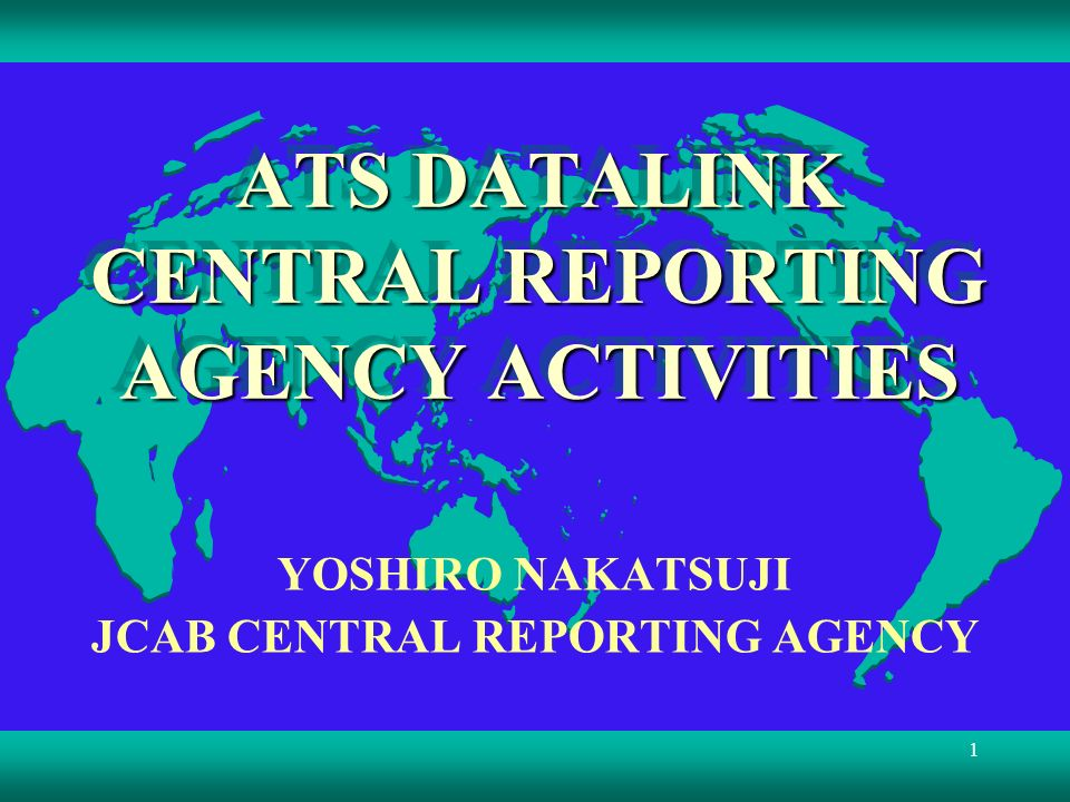 ATS DATALINK CENTRAL REPORTING AGENCY ACTIVITIES