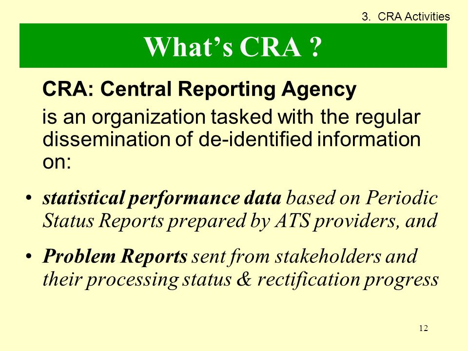 What's CRA CRA: Central Reporting Agency