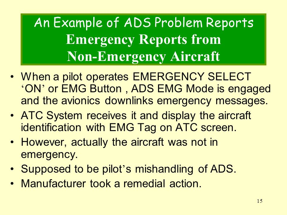 An Example of ADS Problem Reports Emergency Reports from Non-Emergency Aircraft