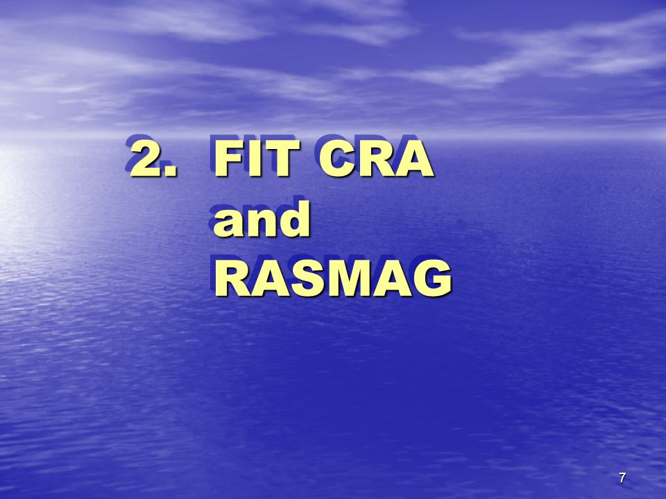 2. FIT CRA and RASMAG In this Part 2,