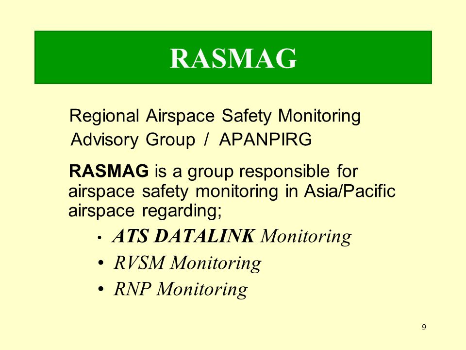 RASMAG RVSM Monitoring RNP Monitoring Advisory Group / APANPIRG