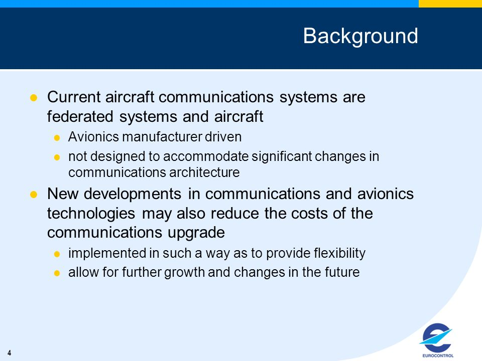 Background Current aircraft communications systems are federated systems and aircraft. Avionics manufacturer driven.