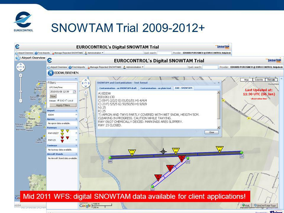 SNOWTAM Trial 2009-2012+ Mid 2011 WFS: digital SNOWTAM data available for client applications.