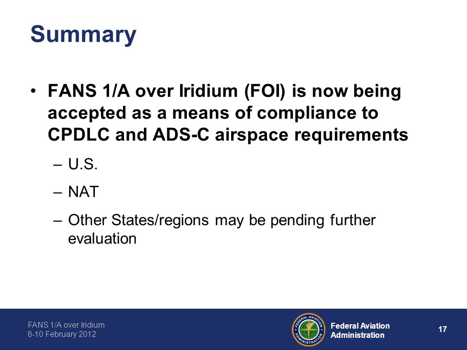 Summary FANS 1/A over Iridium (FOI) is now being accepted as a means of compliance to CPDLC and ADS-C airspace requirements.
