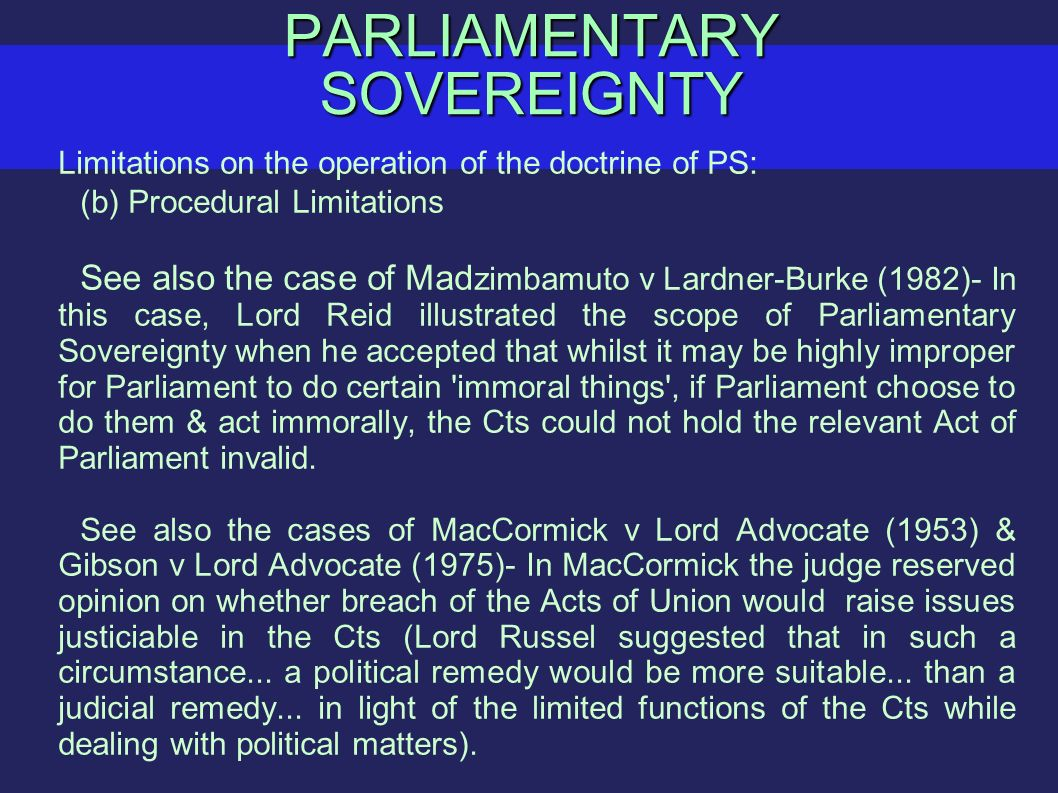 The doctrine of parliamentary sovereignty has