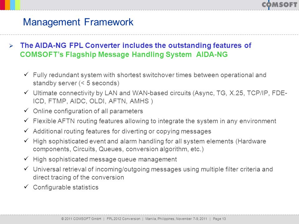 Management Framework The AIDA-NG FPL Converter includes the outstanding features of COMSOFT's Flagship Message Handling System AIDA-NG.