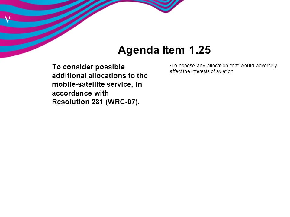 Agenda Item 1.25 To consider possible additional allocations to the mobile-satellite service, in accordance with Resolution 231 (WRC‑07).