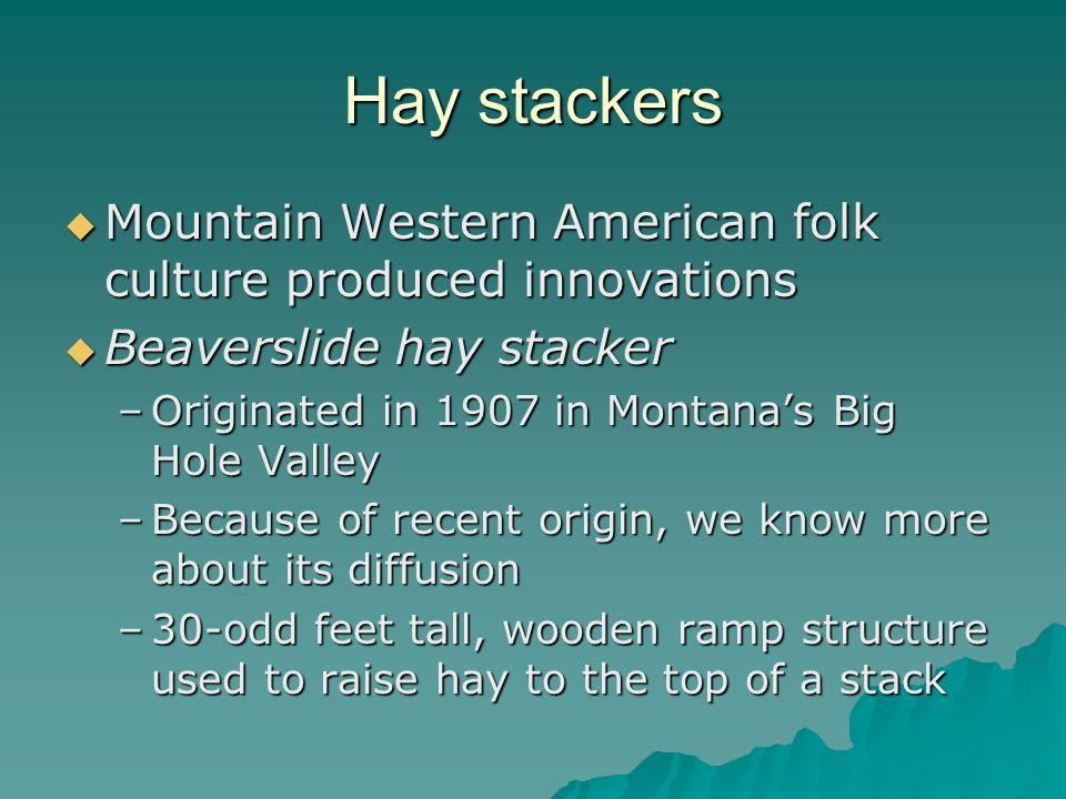 Hay stackers Mountain Western American folk culture produced innovations. Beaverslide hay stacker.