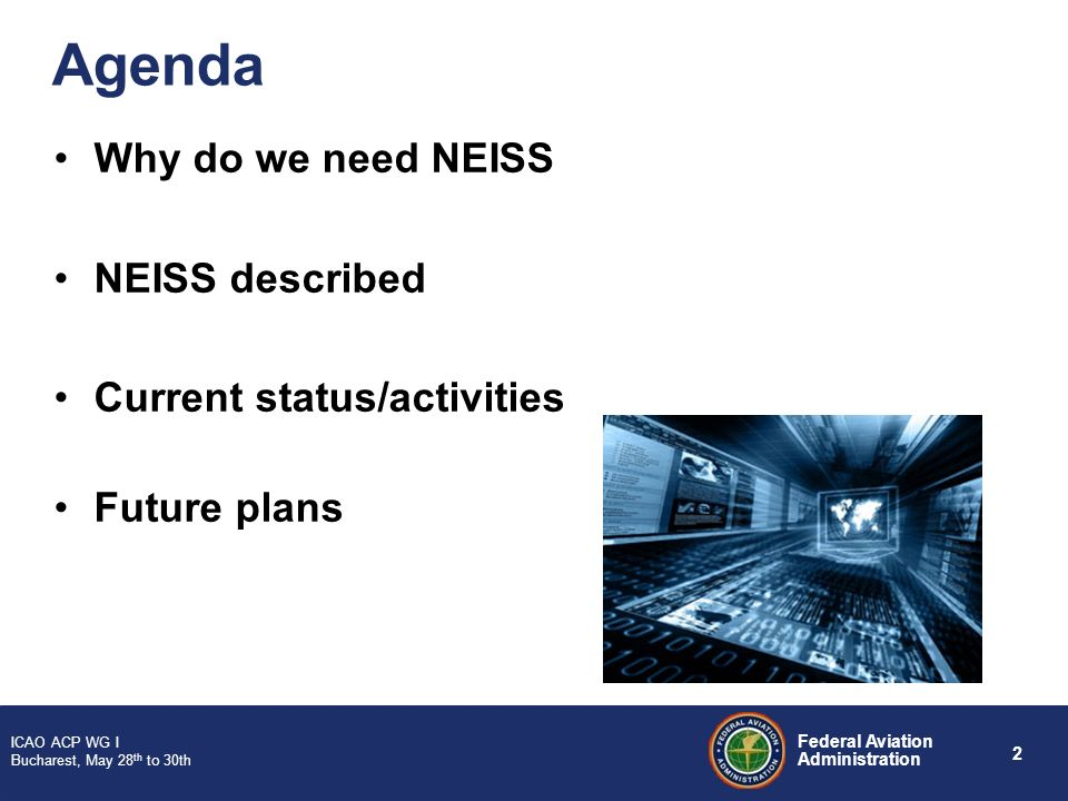 Agenda Why do we need NEISS NEISS described Current status/activities