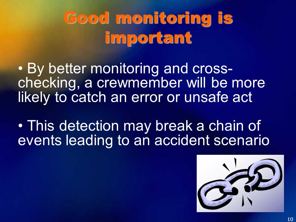 Good monitoring is important