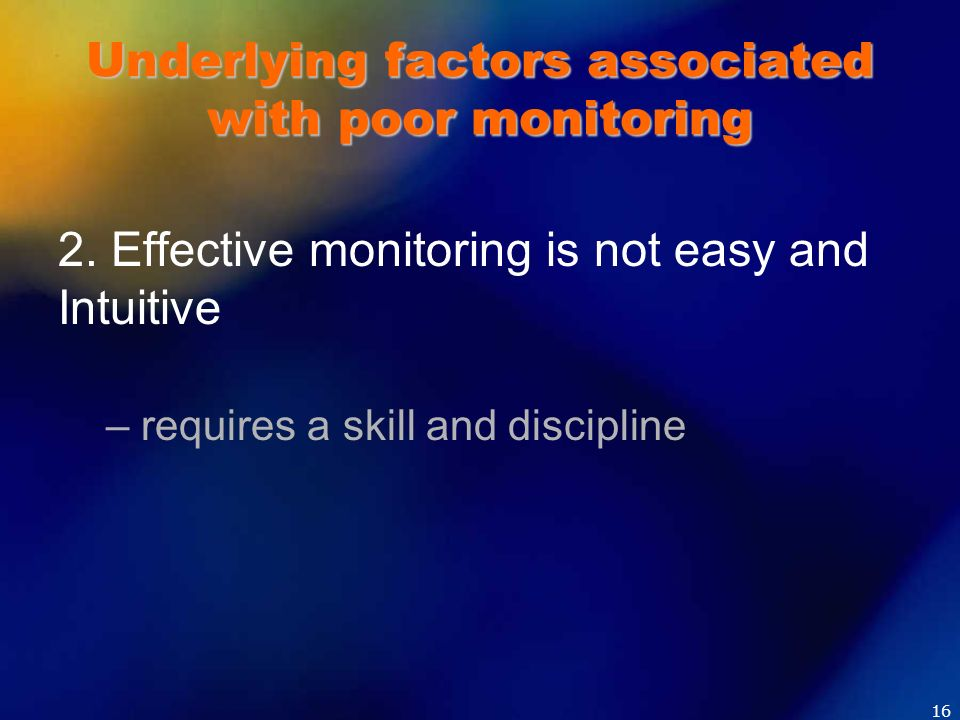 Underlying factors associated with poor monitoring