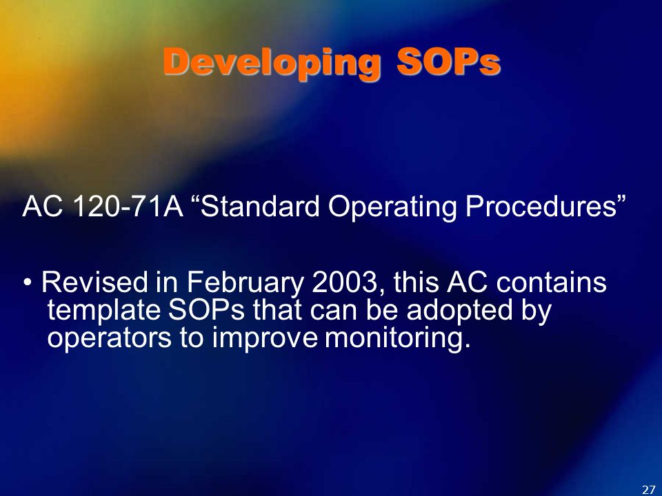 Developing SOPs AC 120-71A Standard Operating Procedures