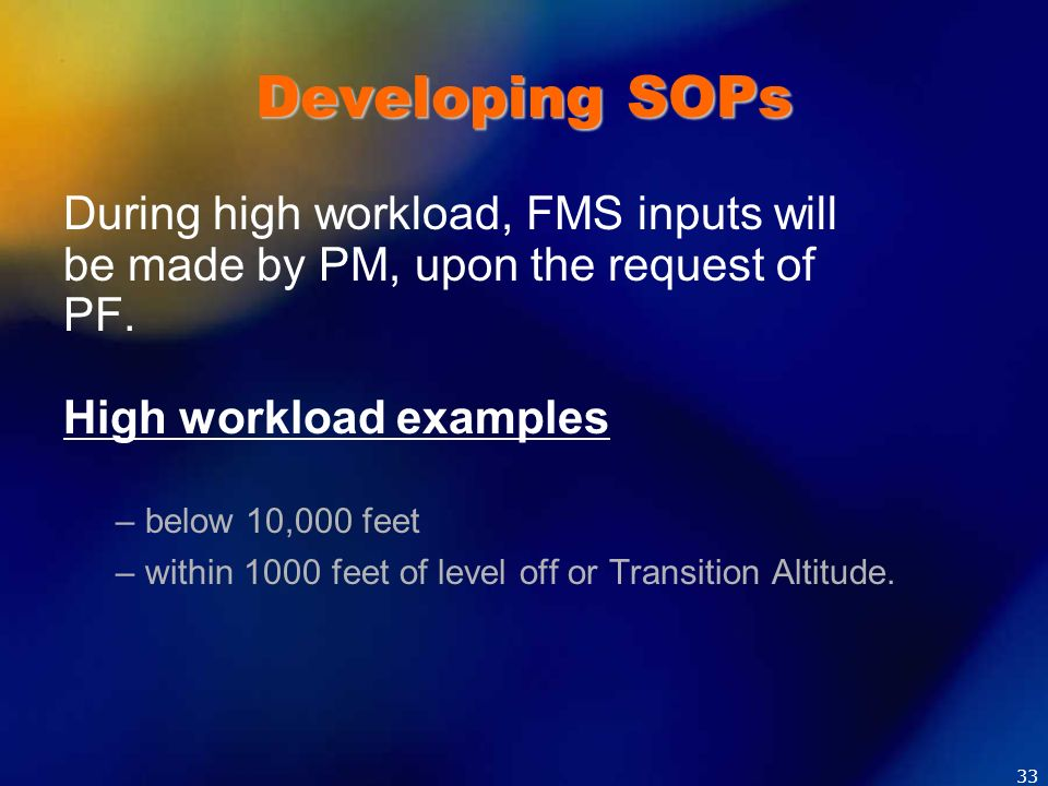 Developing SOPs During high workload, FMS inputs will