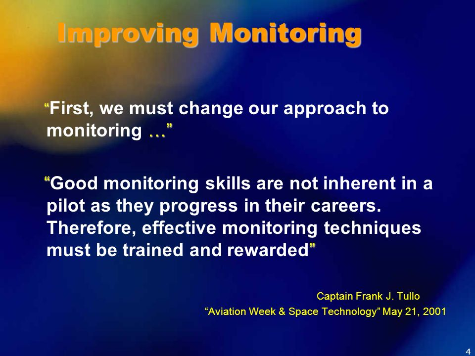 Improving Monitoring First, we must change our approach to monitoring …