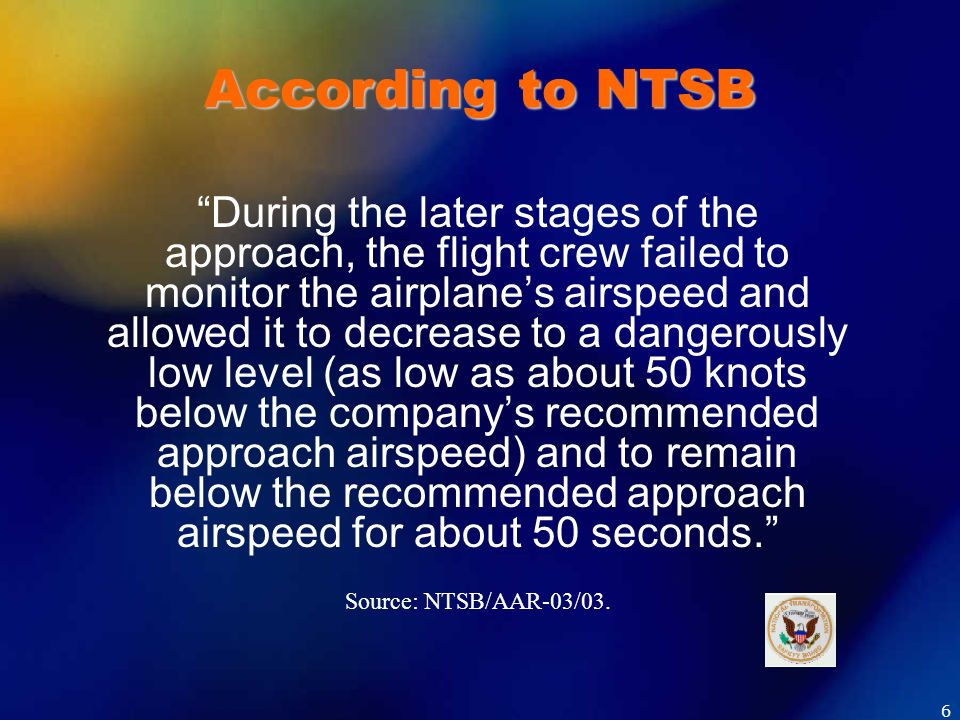 According to NTSB During the later stages of the