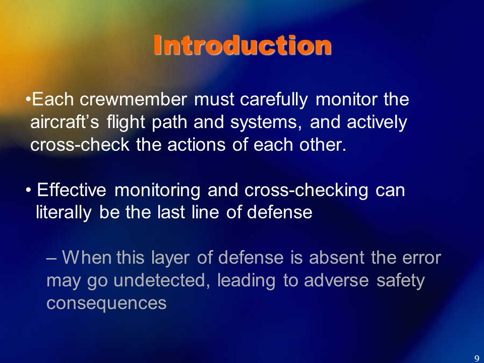 Introduction Each crewmember must carefully monitor the