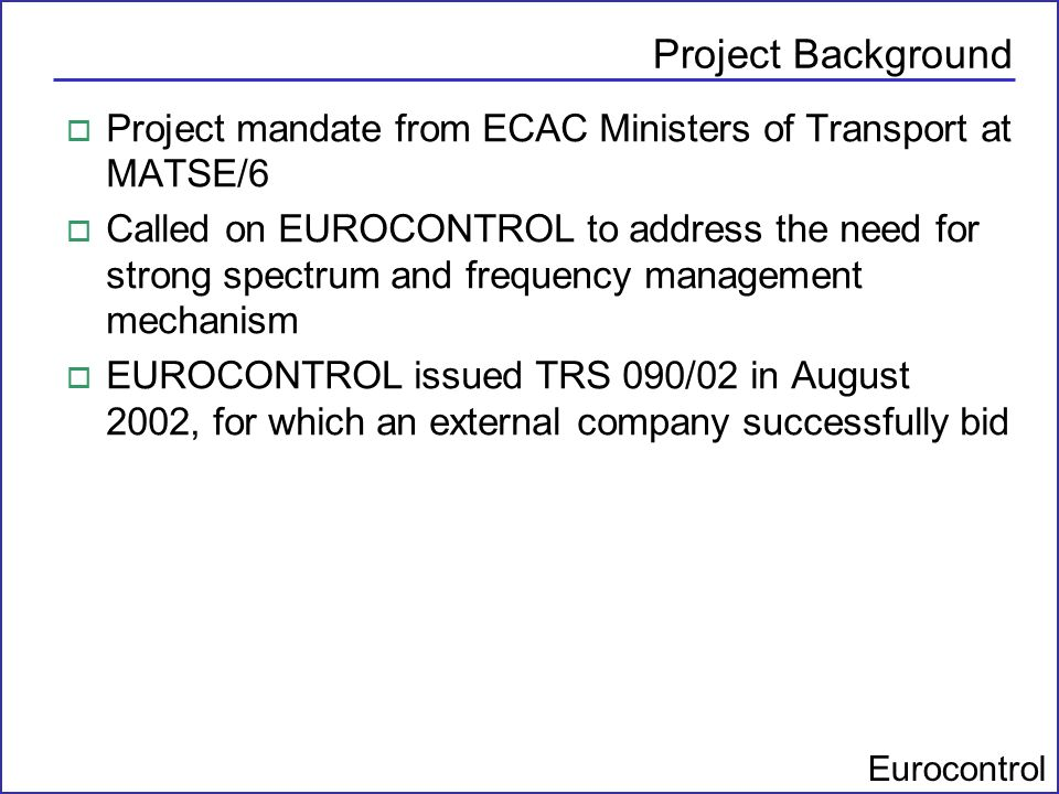 Project Background Project mandate from ECAC Ministers of Transport at MATSE/6.