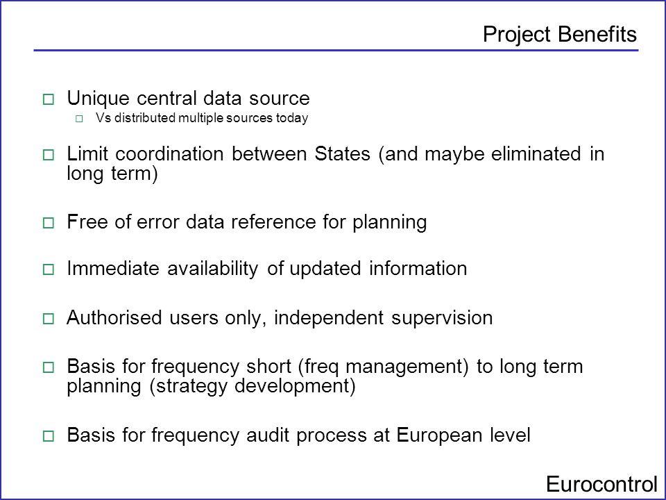 Project Benefits Unique central data source