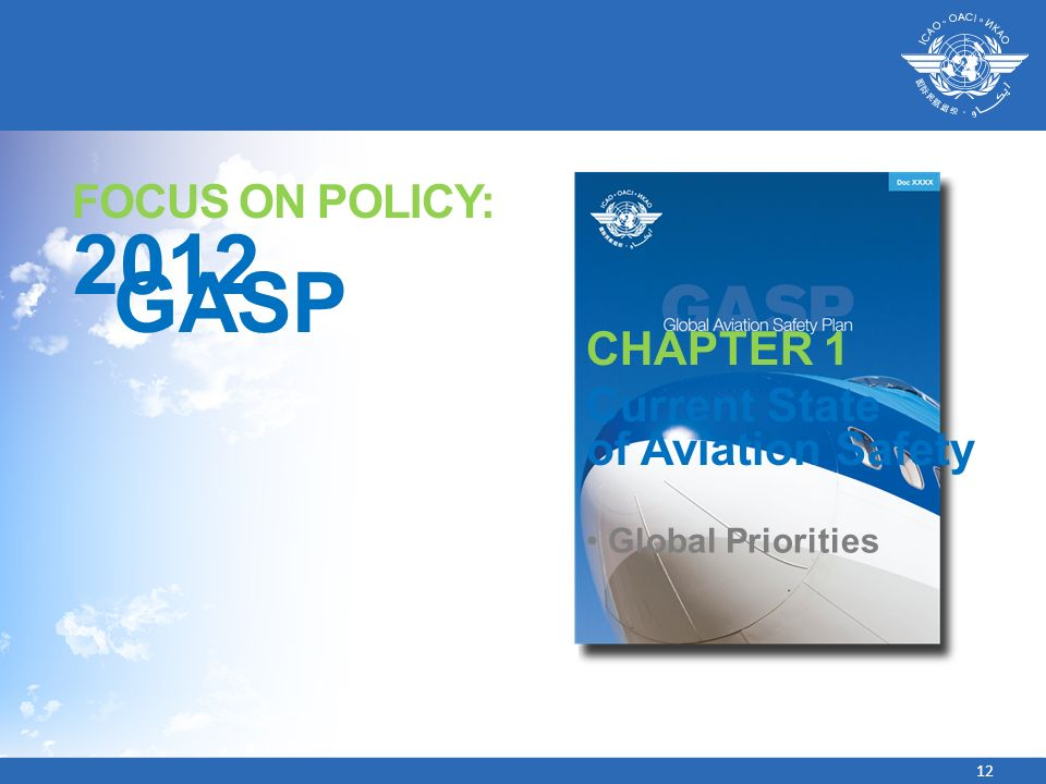 2012 GASP FOCUS ON POLICY: CHAPTER 1 Current State of Aviation Safety
