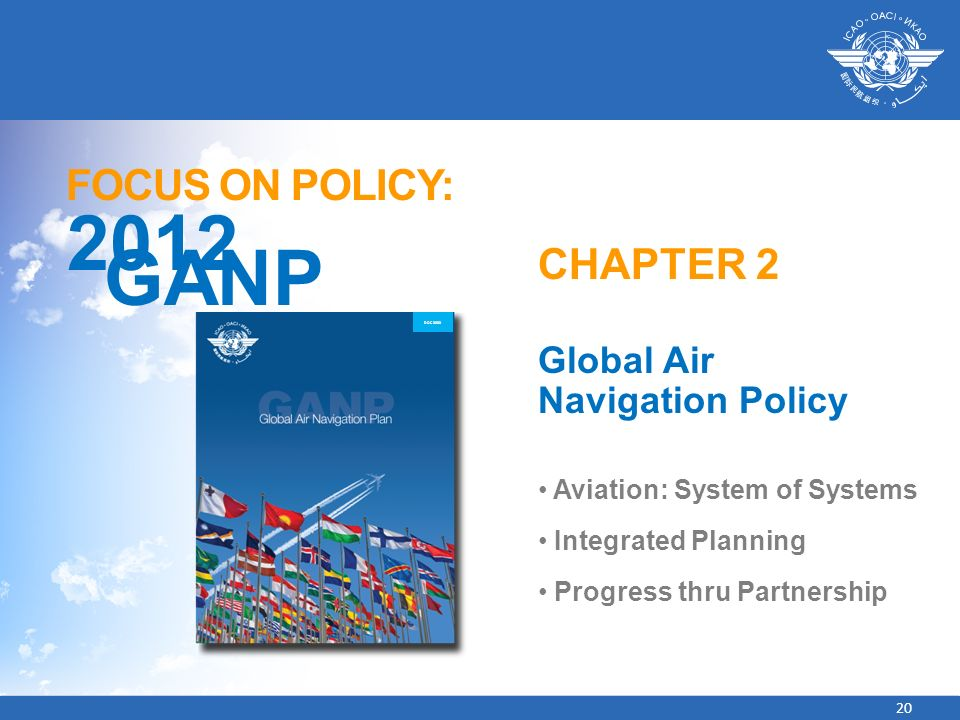 2012 GANP FOCUS ON POLICY: CHAPTER 2 Global Air Navigation Policy