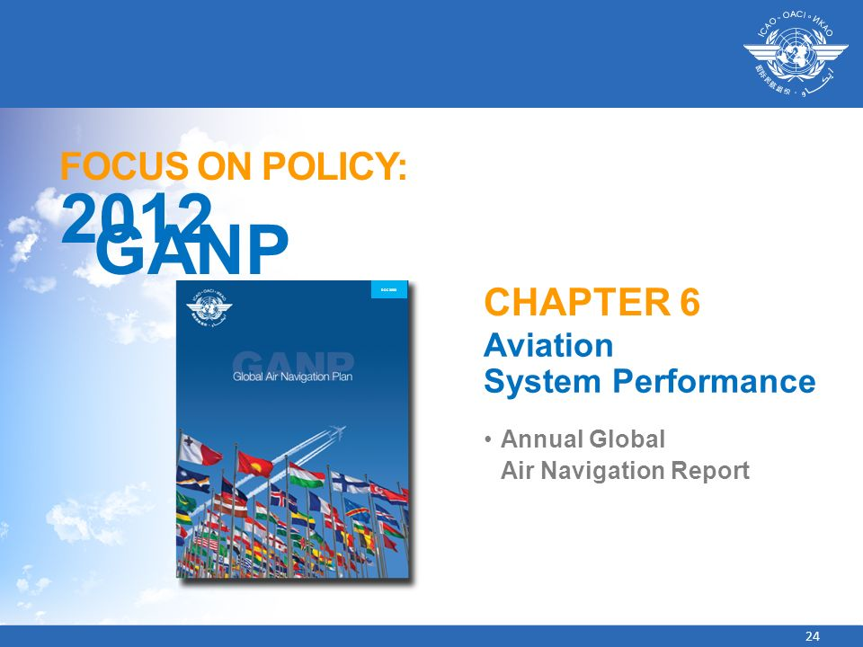 2012 GANP FOCUS ON POLICY: CHAPTER 6 Aviation System Performance