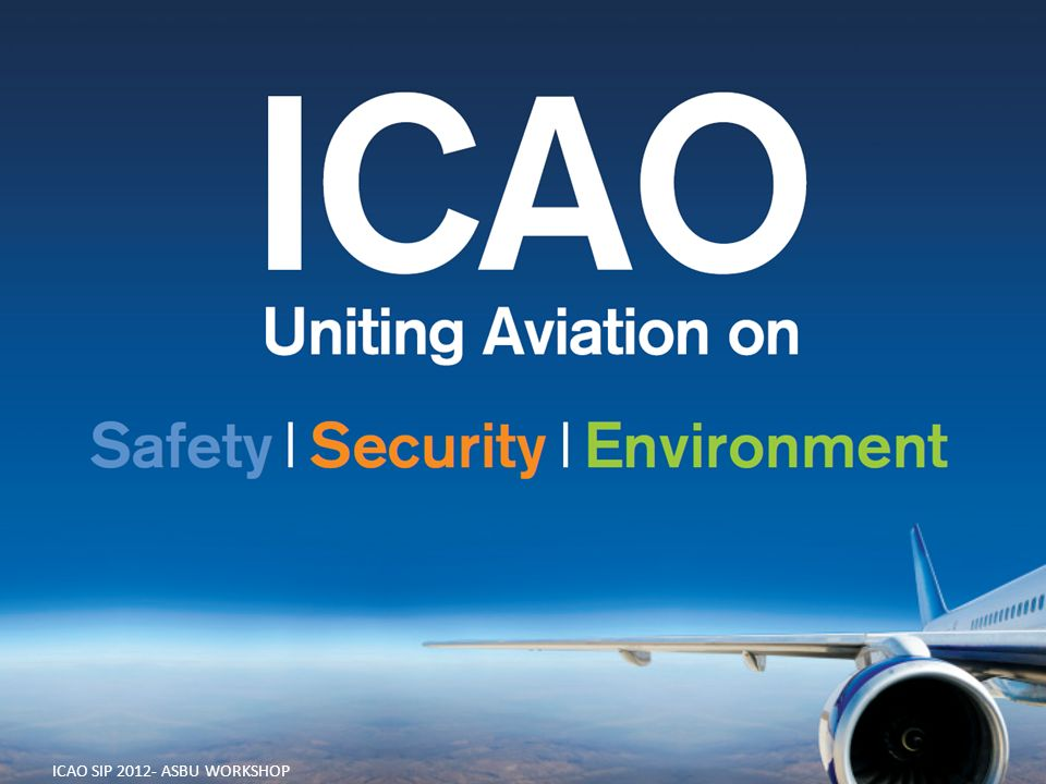ICAO SIP 2012- ASBU WORKSHOP