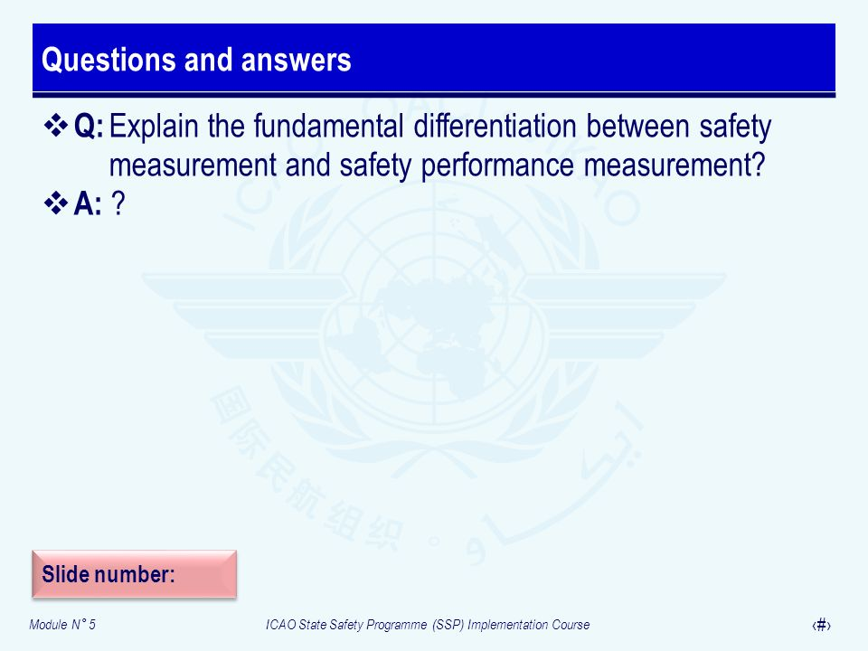 Questions and answers Q: Explain the fundamental differentiation between safety measurement and safety performance measurement