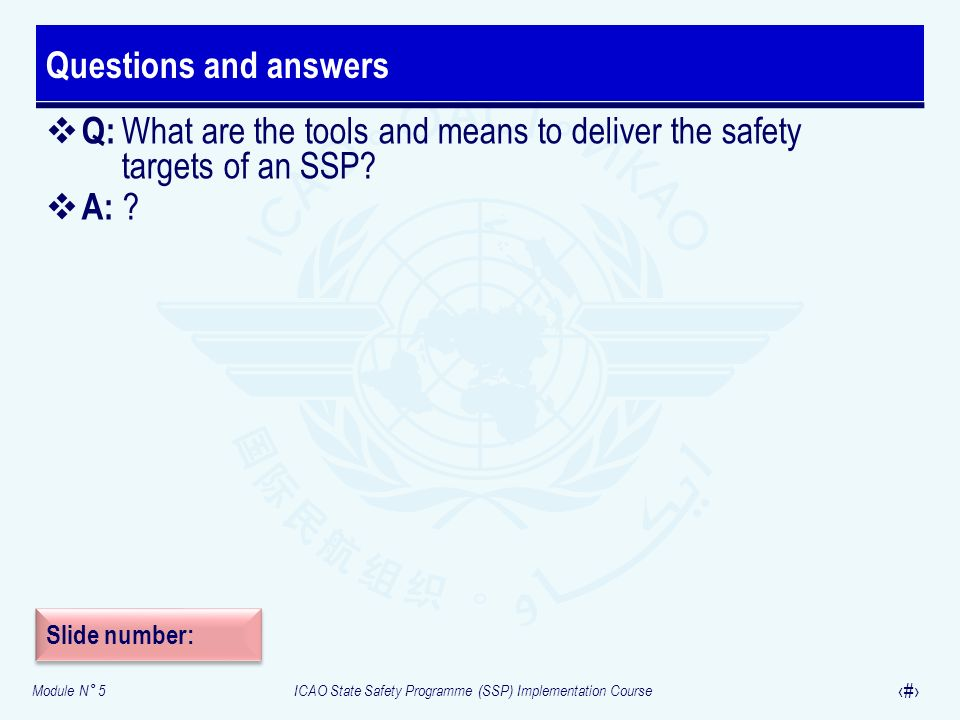 Questions and answers Q: What are the tools and means to deliver the safety targets of an SSP