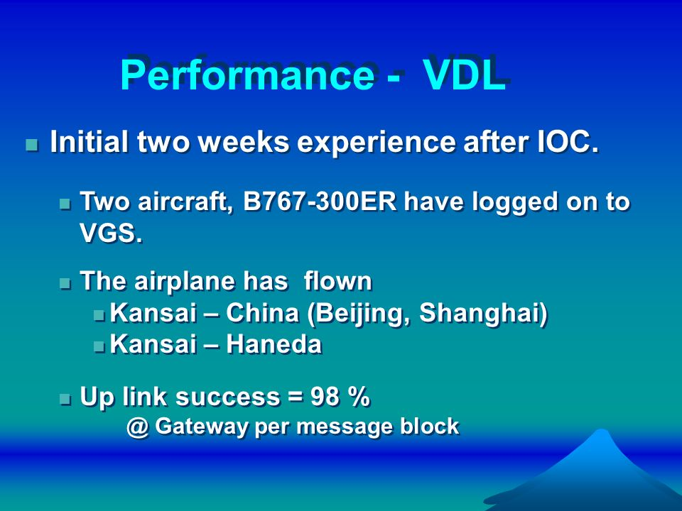 Performance - VDL Initial two weeks experience after IOC.