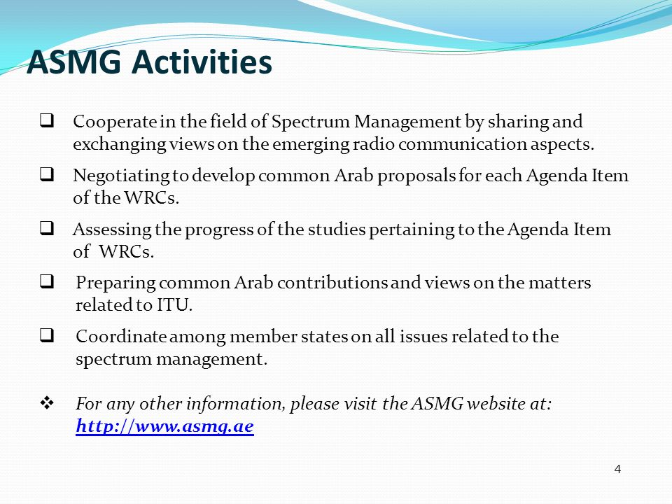ASMG Activities Cooperate in the field of Spectrum Management by sharing and exchanging views on the emerging radio communication aspects.